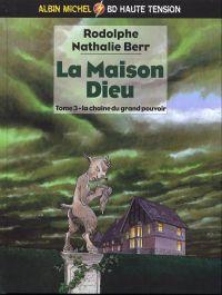 La maison dieu T3 : La chaîne du grand pouvoir (0), bd chez Albin Michel de Rodolphe, Berr
