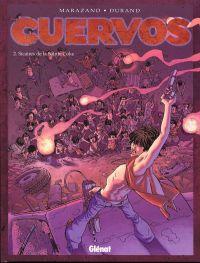Cuervos T2 : Sicaires de la Sainte Coke (0), bd chez Glénat de Marazano, Durand