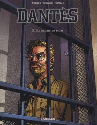 Dantès – Saison 1, T2 : Six années en enfer (0), bd chez Dargaud de Guillaume, Boisserie, Juszezak