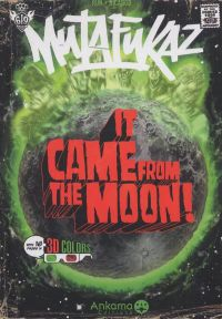 Mutafukaz : It came from the moon ! (0), comics chez Ankama de Run, Bicargo, Stan