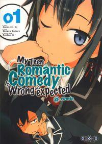 My teen romantic comedy is wrong as I expected @comic T1, manga chez Ototo de Watari, Naomichi