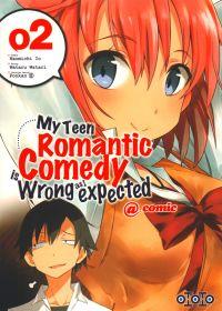 My teen romantic comedy is wrong as I expected @comic T2, manga chez Ototo de Watari, Naomichi