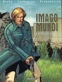 Imago Mundi T4 : L'hypothèse Ulysse (0), bd chez Dargaud de Braquelaire, Corbeyran, Brahy, Macquebreucq