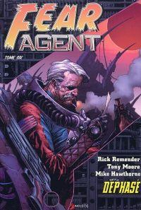 Fear Agent T6 : Déphasé (0), comics chez Akileos de Remender, Moore, Hawthorne, Loughridge