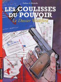 Les coulisses du pouvoir T6 : Le dossier Washford (0), bd chez Casterman de Richelle, Delitte