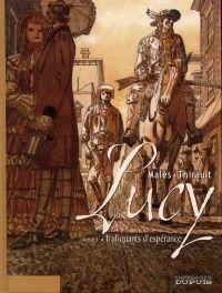Lucy T1 : Trafiquants d'espérance (0), bd chez Dupuis de Thirault, Males
