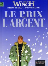 Largo Winch – cycle 7, T13 : Le prix de l'argent (0), bd chez Dupuis de Van Hamme, Francq, Alluard
