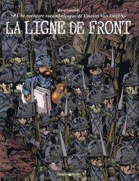 Une aventure rocambolesque de... T2 : ...Vincent Van Gogh - La ligne de front (0), bd chez Dargaud de Larcenet, Larcenet