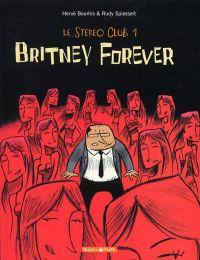Le stéréo club T1 : Britney Forever (0), bd chez Dargaud de Bourhis, Spiessert