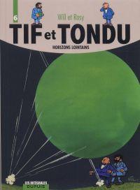 Tif et Tondu T6 : Horizons lointains (1), bd chez Dupuis de Rosy, Will