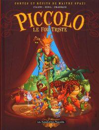 Contes et récits de Maître Spazi T1 : Piccolo le fou triste (0), bd chez Les Humanoïdes Associés de Filippi, Cecil, Chagnaud