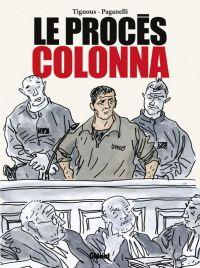 Le procès Colonna : , bd chez Glénat de Paganelli, Tignous