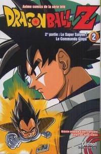 Dragon Ball Z – cycle 2 : Le Super Saïyen  Le Commando Ginyu, T2, manga chez Glénat de Toriyama, Bird studio