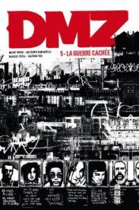 DMZ T5 : La guerre cachée (0), comics chez Urban Comics de Wood, Zezelj, Burchielli, Fox, Cox