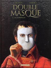 Double masque T1 : La torpille (0), bd chez Dargaud de Dufaux, Jamar, Denoulet