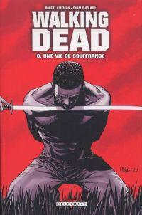 Walking Dead T8 : Une vie de souffrance (0), comics chez Delcourt de Kirkman, Adlard, Rathburn
