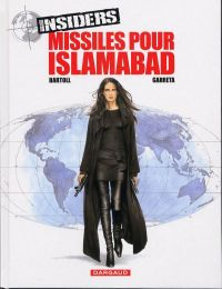 Insiders T3 : Missiles pour Islamabad (0), bd chez Dargaud de Bartoll, Garreta, Kness