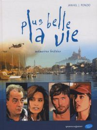 Plus belle la vie T1 : Mémoires brûlées (0), bd chez Vents d'Ouest de Janhel, Ponzio