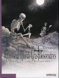 Monsieur Mardi-Gras Descendres T1 : Bienvenue ! (0), bd chez Dupuis de Liberge
