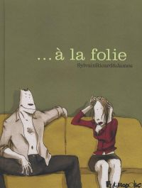 ...à la folie, bd chez Futuropolis de Ricard, James