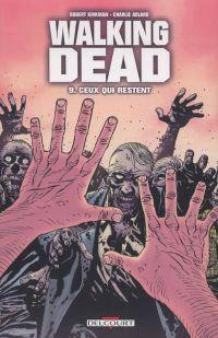 Walking Dead T9 : Ceux qui restent (0), comics chez Delcourt de Kirkman, Adlard, Rathburn