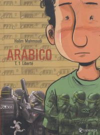 Arabico T1 : Liberté (0), bd chez Soleil de Mahmoudi