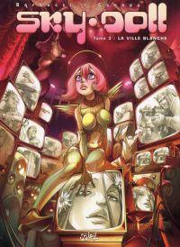 Sky Doll T3 : La ville Blanche (0), bd chez Soleil de Barbucci_ok, Canepa