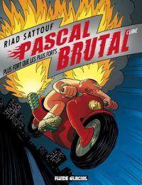 Pascal Brutal T3 : Plus fort que les plus forts, bd chez Fluide Glacial de Sattouf