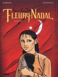 Les Fleury-Nadal T4 : Anahide (0), bd chez Glénat de Giroud, Courtois, Faucon
