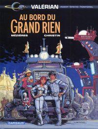 Valerian T19 : Au bord du grand rien (0), bd chez Dargaud de Christin, Mézières, Tran-Lé