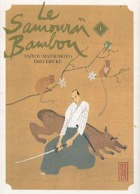 Le samourai bambou T1, manga chez Kana de Eifuku, Matsumoto