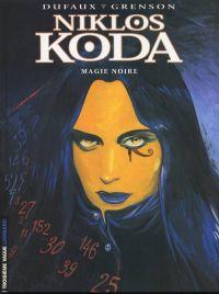 Niklos Koda T6 : Magie noire (0), bd chez Le Lombard de Grenson, Dufaux, Denoulet