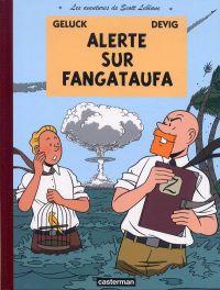 Les aventures de Scott Leblanc T1 : Alerte sur Fangataufa (0), bd chez Casterman de Geluck, de Vigueri, Paganotto