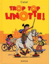 Top Linotte T1 : Trop top linotte ! (0), bd chez Dupuis de Peignen, Bouilhac, Catel, Plee