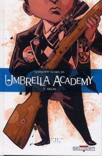 Umbrella Academy T2 : Dallas (0), comics chez Delcourt de Way, Ba, Stewart