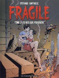 Fragile T3 : Tu n'es que poussière (0), bd chez Les Humanoïdes Associés de Raffaele