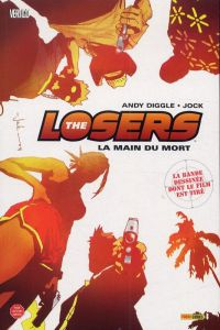 The losers T1 : La main du mort (0), comics chez Panini Comics de Diggle, Jock, Martinbrough, Loughridge