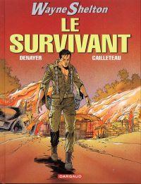 Wayne Shelton T4 : Le survivant (0), bd chez Dargaud de Cailleteau, Denayer, Denoulet