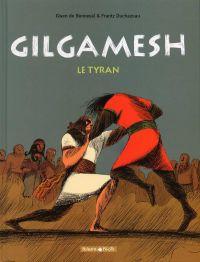 Gilgamesh T1 : Le tyran, bd chez Dargaud de de Bonneval, Duchazeau