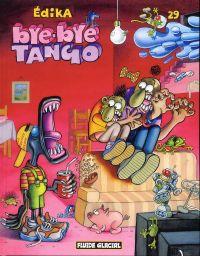 Edika T29 : Bye-bye tango (0), bd chez Fluide Glacial de Edika