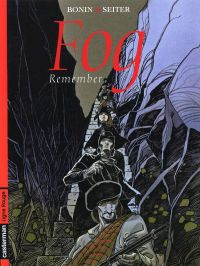 Fog – cycle 3, T6 : Remember (0), bd chez Casterman de Seiter, Bonin