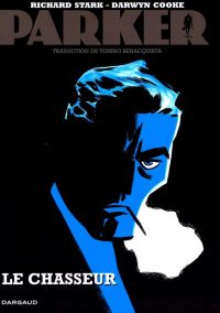 Parker T1 : Le chasseur (0), comics chez Dargaud de Benacquista, Richard Stark, Cooke