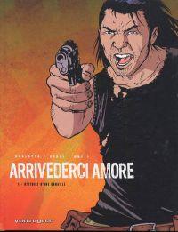 Arrivederci amore T1 : Histoire d'une canaille (0), bd chez Vents d'Ouest de Crovi, Carlotto, Mutti