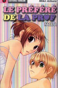 Le préféré de la prof  T1 : Face A (0), manga chez Tonkam de Aihara