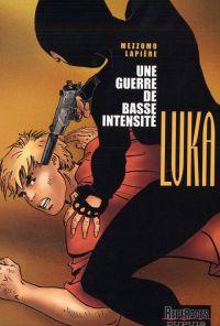 Luka T9 : Une guerre de basse intensité (0), bd chez Dupuis de Lapière, Mezzomo, Cerise