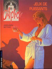 Alpha T8 : Jeux de puissants (0), bd chez Le Lombard de Mythic, Jigounov
