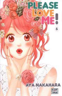Please love me  T6 : , manga chez Delcourt de Nakahara