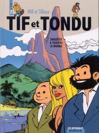 Tif et Tondu T7 : Enquêtes à travers le monde (1), bd chez Dupuis de Tillieux, Will