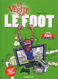 La vérité sur... : le foot (0), bd chez Drugstore de Monsieur b.