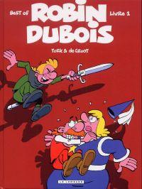 Robin Dubois : Best of 1 (0), bd chez Le Lombard de de Groot, Turk